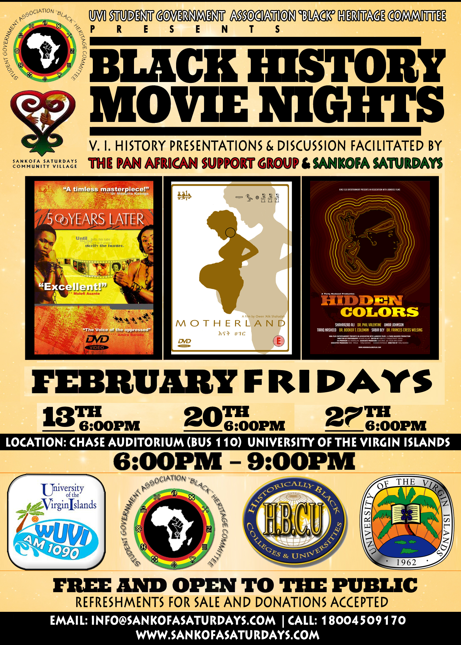 "The UVI SGA ""Black"" Heritage Committee, Sankofa Saturdays & the Pan African Support Group presents #Blackhistory #MOVIEnights 6-9pm #FRIDAYS at the University of the Virgin Islands #CHASEauditorium"